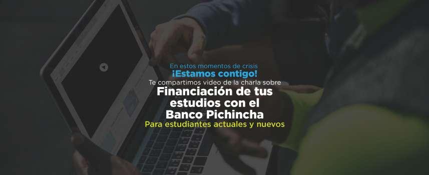 Vea aquí la charla virtual con la asesora del Banco Pichincha sobre financiación de Pregrado