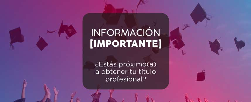IMPORTANTE: Requisitos para la ceremonia de grado del 28 de enero de 2021