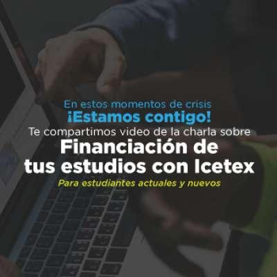 Vea aquí la charla virtual con el director regional del ICETEX sobre financiación de Pregrado