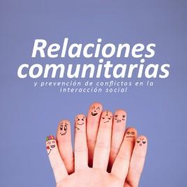 Relaciones comunitarias y prevención de conflictos en la interacción social